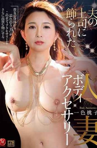 JUL-248 Married Woman Body Accessory Decorated By Her Husband's Boss Momoko Isshiki