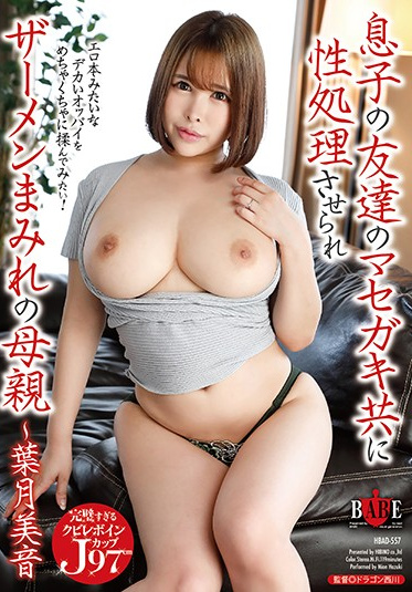 Hibino HBAD-557 This Hot Mama Got Sexually Taken Care Of By Her Son S Punk Friends Mion Hazuki